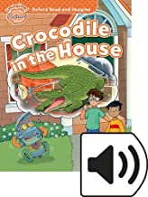 Oxford Read & Imagine Beginner Crocodile in the House Mp3 Pack (Oxford Readers)