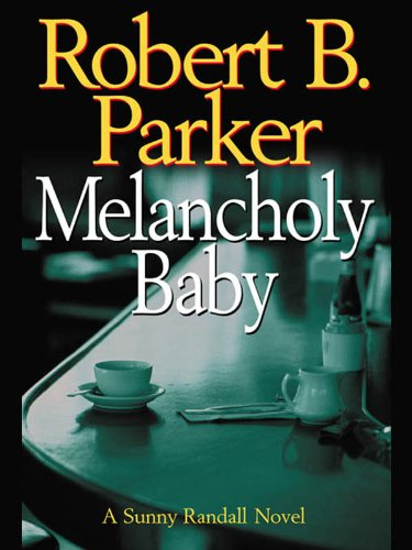 Melancholy Baby (Sunny Randall Book 4)