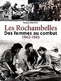 Les Rochambelles - Des femmes au combat (1943-1945)