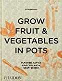 Grow fruit and vegetables in pots - Planting advice & recipes from great dixter