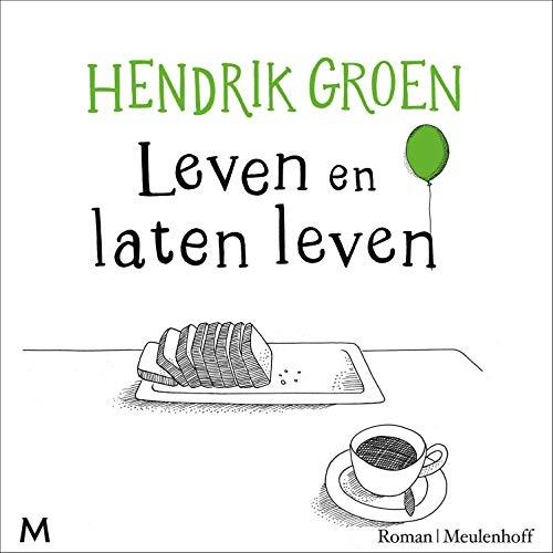 Leven en laten leven                   Autor:                                                                                                                                 Hendrik Groen                               Sprecher:                                                                                                                                 Kees Hulst                      Spieldauer: 6 Std. und 54 Min.     Noch nicht bewertet     Gesamt 0,0
