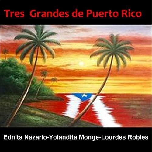 Ednita Nazario, Yolandita Monge & Lourdes Robles