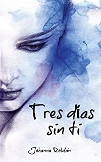 Tres dias sin ti (Spanish Edition)