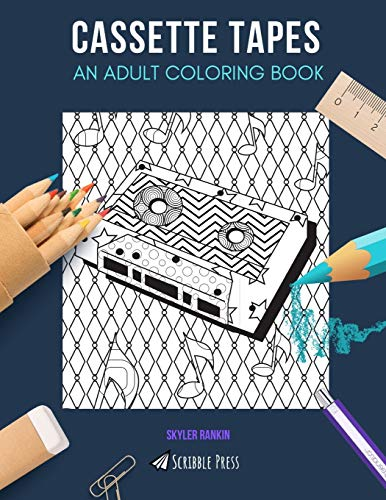 CASSETTE TAPES: AN ADULT COLORING BOOK: A Cassette Tapes Coloring Book For Adults