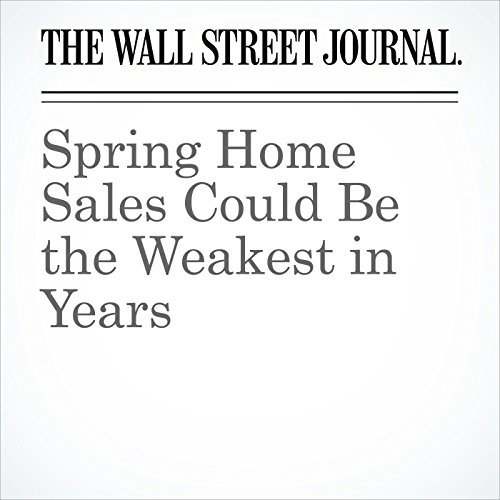 Spring Home Sales Could Be the Weakest in Years copertina