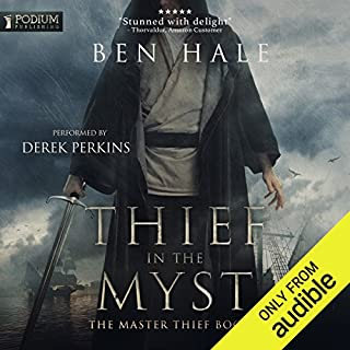 Thief in the Myst     The Master Thief, Book 2              Written by:                                                                                                                                 Ben Hale                               Narrated by:                                                                                                                                 Derek Perkins                      Length: 10 hrs and 37 mins     4 ratings     Overall 4.8
