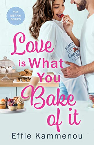Love Is What You Bake Of It by Effie Kammenou ebook deal
