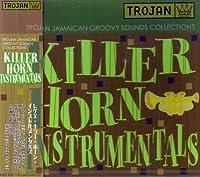 Killer Horn Instrumentals by Killer Horn Instrumentals (2003-07-30)