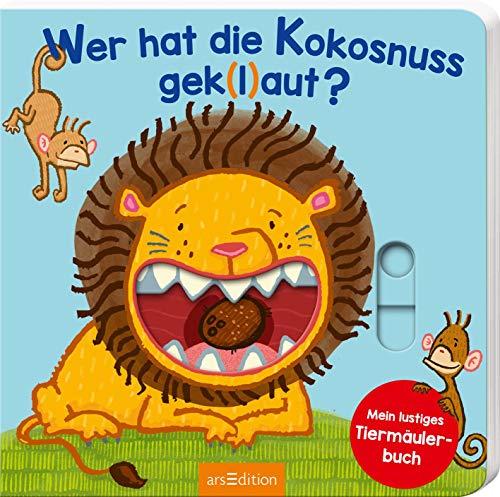 Wer hat die Kokosnuss gek(l)aut?: Mein lustiges Tiermäulerbuch