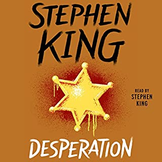Desperation                   By:                                                                                                                                 Stephen King                               Narrated by:                                                                                                                                 Stephen King                      Length: 21 hrs and 15 mins     3,649 ratings     Overall 4.4