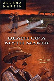 Death of a Myth Maker (Texana Jones Mysteries Book 4) by [Allana Martin]