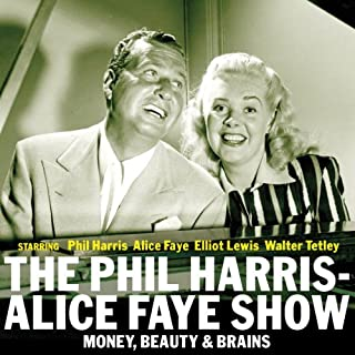 The Phil Harris - Alice Faye Show: Money, Beauty & Brains audiobook cover art