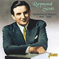 Toonerville Trolley 1940-1944 [ORIGINAL RECORDINGS REMASTERED] by Raymond Scott (2005-11-08)