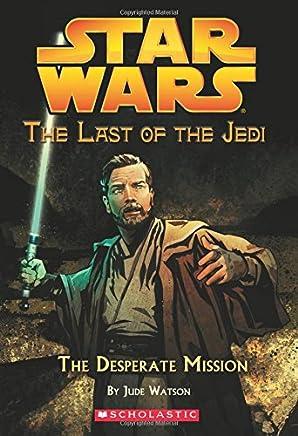 Star Wars: The Last of the Jedi #01 The Desperate Mission