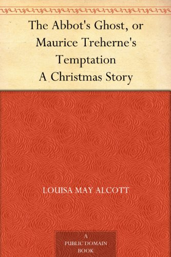 The Abbot's Ghost, or Maurice Treherne's Temptation A Christmas Story