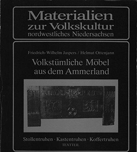 Volkstümliche Möbel aus dem Ammerland: Stollentruhen - Kastentruhen - Koffertruhen (Materialien & Studien zur Alltagsgeschichte und Volkskultur Niedersachsens)
