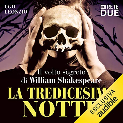 La tredicesima notte: Il volto segreto di William Shakespeare audiobook cover art