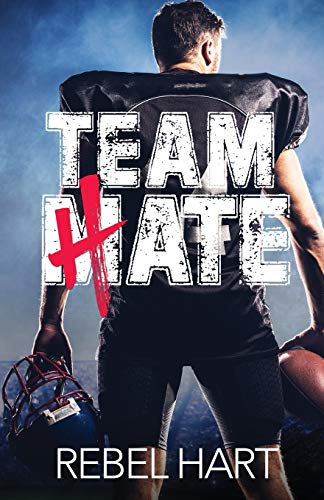 Team Hate: An Enemies To Lovers Standalone Romance: A Standalone Enemies To Lovers Sports Romance (The Football Boys, Band 1)