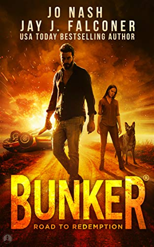 Bunker: Road to Redemption (A Post-Apocalyptic Survival Thriller) by [Jay Falconer, Jo Nash, M. L. Banner]