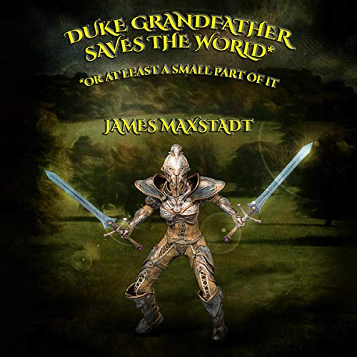 Duke Grandfather Saves the World: Or at Least a Small Part of It cover art