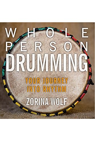 Whole Person Drumming: Your Journey Into Rhythm (English Edition)