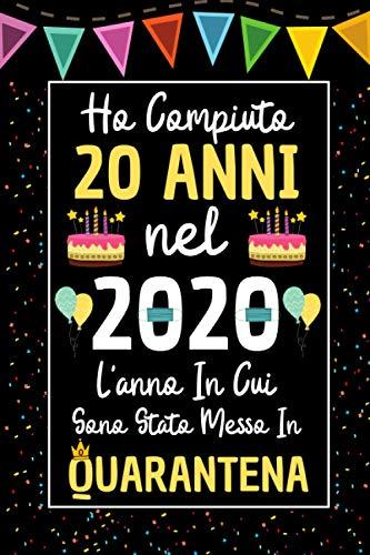 Ho Compiuto 20 Anni nel 2020: Regali Compleanno 20 anni donna uomo | 20 anni compleanno Quaderno Diario | idee Regalo Divertenti Amica Originali