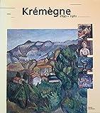Krémègne, 1890-1981