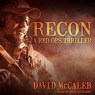 Recon     Red Ops Series, Book 3              Auteur(s):                                                                                                                                 David McCaleb                               Narrateur(s):                                                                                                                                 Paul Costanzo                      Durée: 9 h et 29 min     Pas de évaluations     Au global 0,0