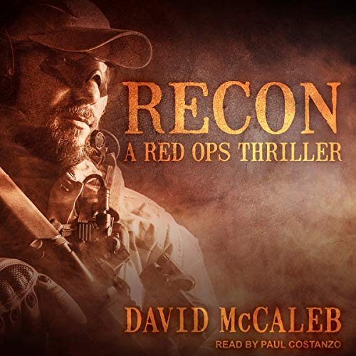 Recon     Red Ops Series, Book 3              By:                                                                                                                                 David McCaleb                               Narrated by:                                                                                                                                 Paul Costanzo                      Length: 9 hrs and 29 mins     15 ratings     Overall 4.7