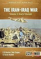 The Iran-Iraq War: Iraq's Triumph (Middle East@War)