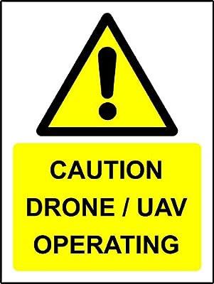 Caution Drone/UAV operating Safety sign - 1.2mm Rigid plastic 300mm x 200mm