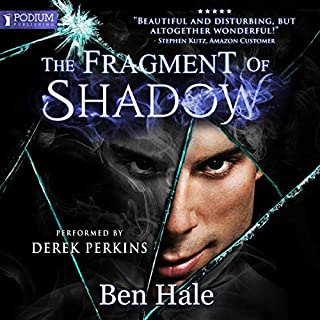 The Fragment of Shadow     The Shattered Soul, Book 2              Written by:                                                                                                                                 Ben Hale                               Narrated by:                                                                                                                                 Derek Perkins                      Length: 10 hrs and 11 mins     Not rated yet     Overall 0.0