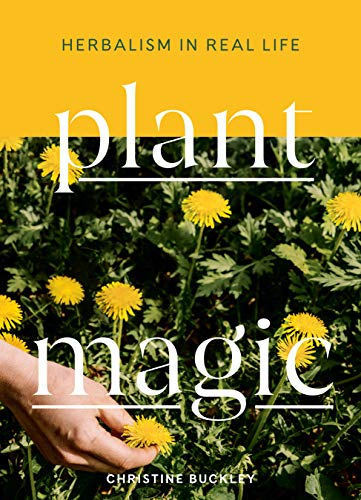 Plant Magic: Herbalism in Real Life