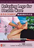 Health Care and Beautification by Channels in TCM-Relaxing Legs for Health Care DVD