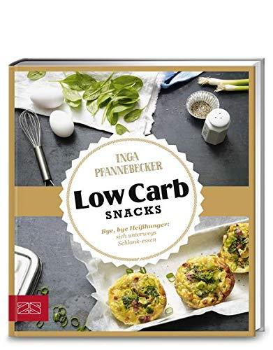 Just Delicious – Low Carb Snacks: Bye-bye, Heißhunger: sich unterwegs schlank essen