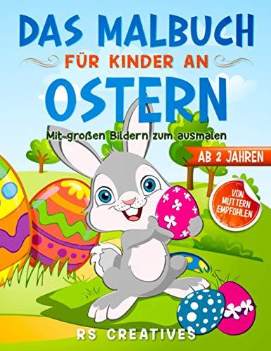 Das Malbuch für Kinder ab 2 Jahren: Das Oster-Malbuch mit großen Bildern vom Osterhasen zum ausmalen und zeichnen