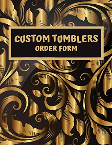 Custom Tumblers Order Form : Detailed Purchase Order Sheets And Designed To Organize , Customize & Track Each Cup Sale.