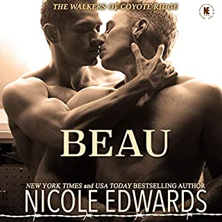 Beau     Walkers of Coyote Ridge, Book 5              By:                                                                                                                                 Nicole Edwards                               Narrated by:                                                                                                                                 Tor Thom,                                                                                        Charley Ongel                      Length: 9 hrs and 24 mins     2 ratings     Overall 5.0