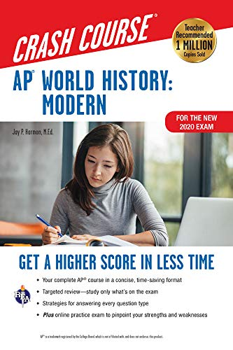 Ap(r) World History: Modern Crash Course, for the New 2020 Exam, Book + Online: Get a Higher Score in Less Time (Advanced Placement (AP) Crash Course)