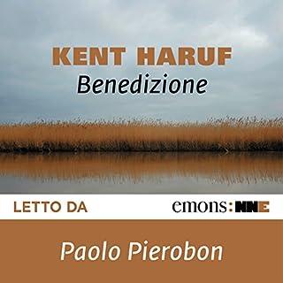 Benedizione     Trilogia della Pianura              Di:                                                                                                                                 Kent Haruf                               Letto da:                                                                                                                                 Paolo Pierobon                      Durata:  8 ore e 29 min     183 recensioni     Totali 4,3