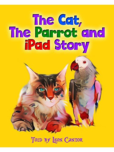 The Cat, The Parrot and iPad Story (English Edition)