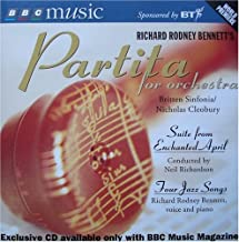 Partita for Orchestra; Suite from Enchanted April; Four Jazz Songs By Richard Rodney Bennett (0001-01-01)