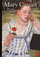 Mary Cassatt: Painter of Modern Women (World of Art)