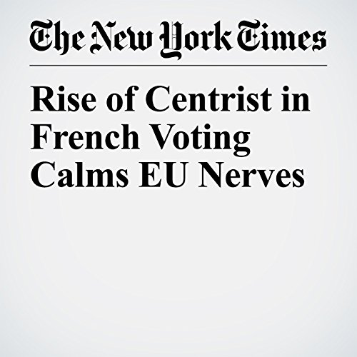 Rise of Centrist in French Voting Calms EU Nerves copertina