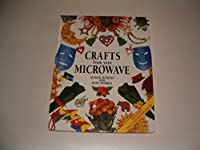 Crafts From Your Microwave 0517103079 Book Cover
