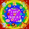 I SPY FROM A-Z: A Fun Activity and Guessing Game Book For 2-6 Year Olds | Picture Puzzle Book to Learn Alphabet A-Z for Kids, Toddlers, Preschoolers