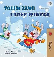 I Love Winter (Croatian English Bilingual Book for Kids) (Croatian English Bilingual Collection)