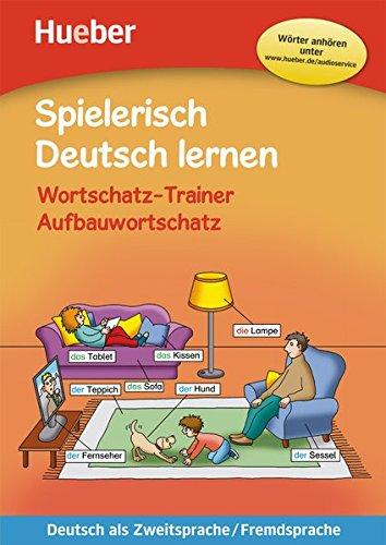 Wortschatz-Trainer – Aufbauwortschatz – neue Geschichten: Deutsch als Zweitsprache / Fremdsprache / Buch mit MP3-Download (Spielerisch Deutsch lernen)