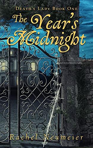 The Year's Midnight (Death's Lady Book 1) by [Rachel Neumeier]