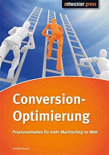 Conversion-Optimierung - Praxismethoden für mehr Markterfolg im Web